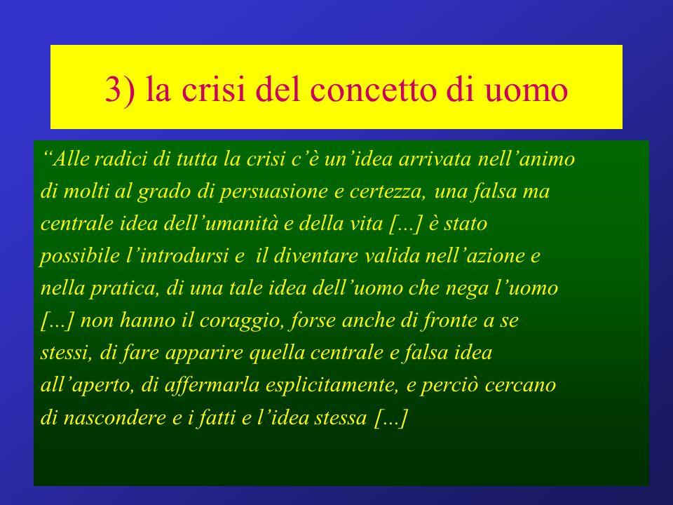 3) la crisi del concetto di uomo