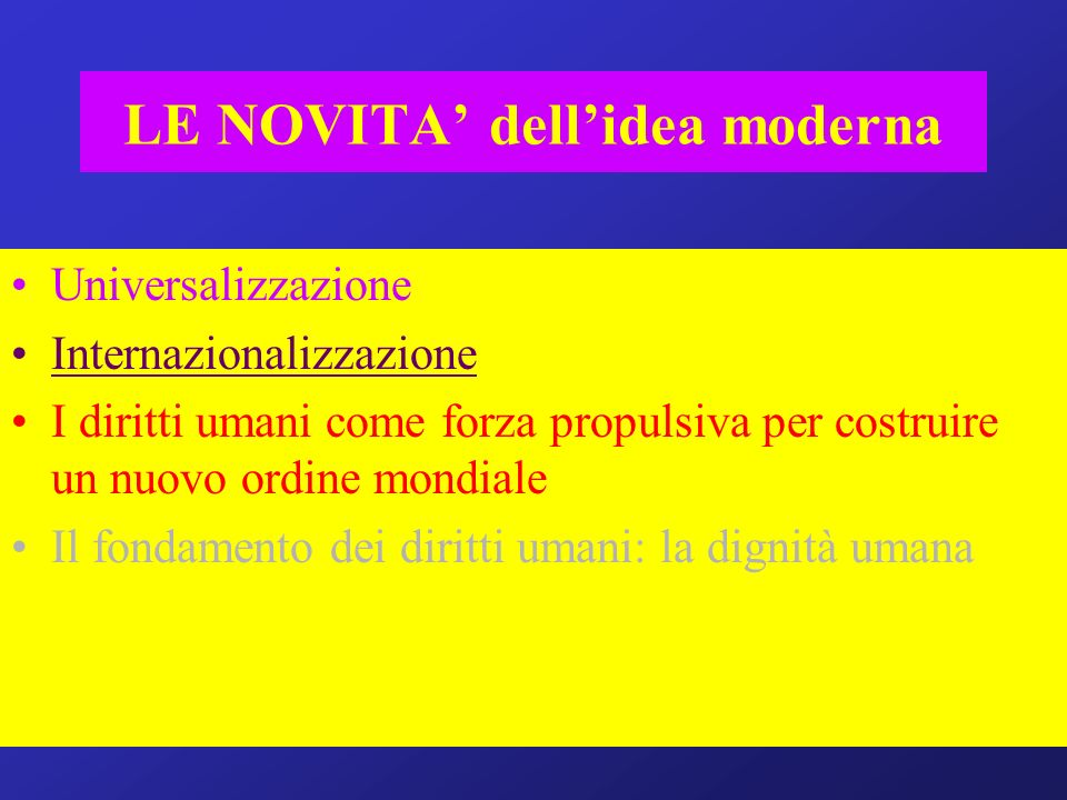 LE NOVITA' dell'idea moderna