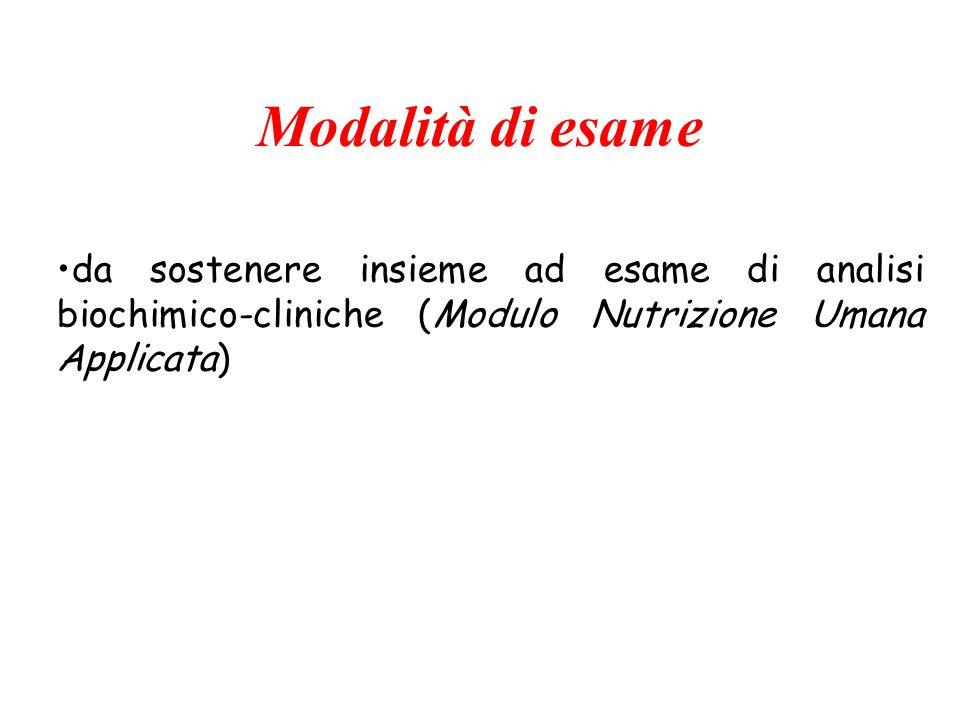 Modalità di esame da sostenere insieme ad esame di analisi biochimico-cliniche (Modulo Nutrizione Umana Applicata)