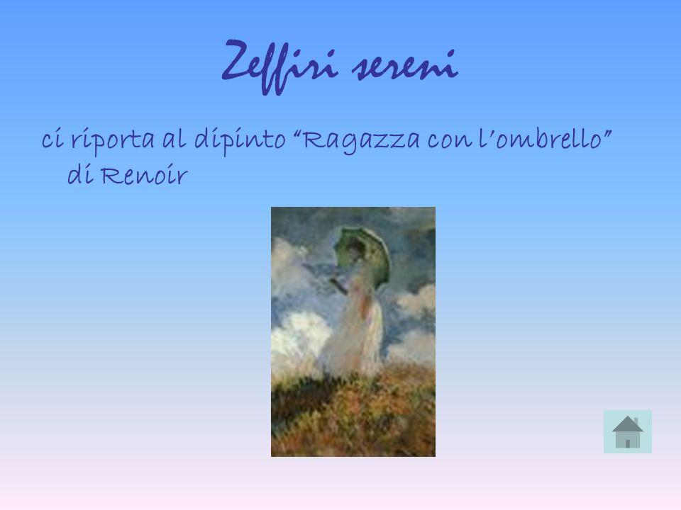Zeffiri sereni ci riporta al dipinto Ragazza con l'ombrello di Renoir