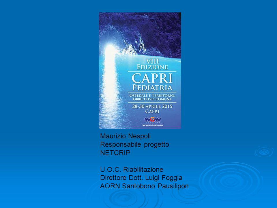 Maurizio Nespoli Responsabile progetto NETCRIP. U.O.C. Riabilitazione. Direttore Dott. Luigi Foggia.