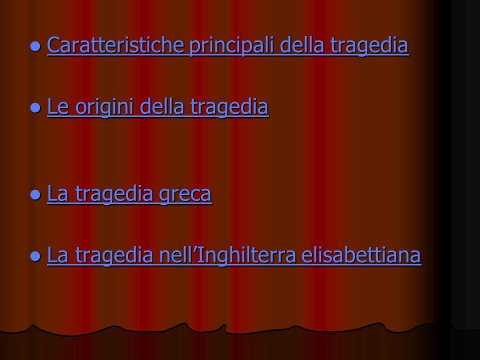 Caratteristiche principali della tragedia