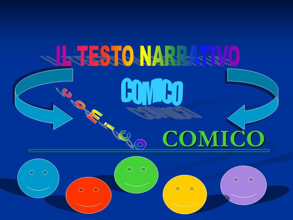 IL TESTO NARRATIVO COMICO comico COMICO