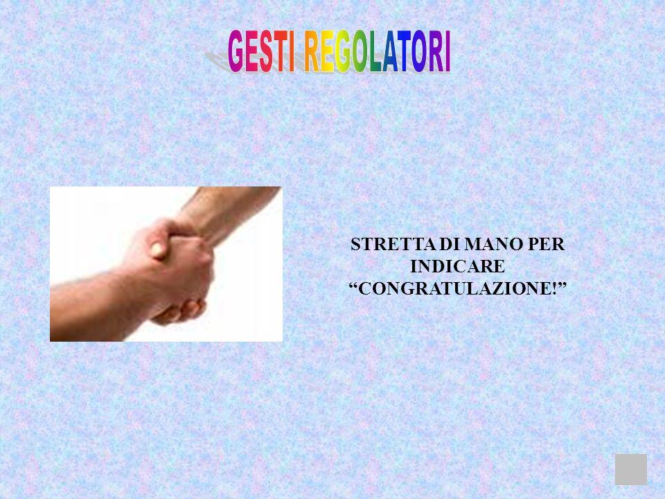 STRETTA DI MANO PER INDICARE CONGRATULAZIONE!