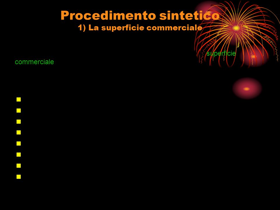 Procedimento sintetico 1) La superficie commerciale