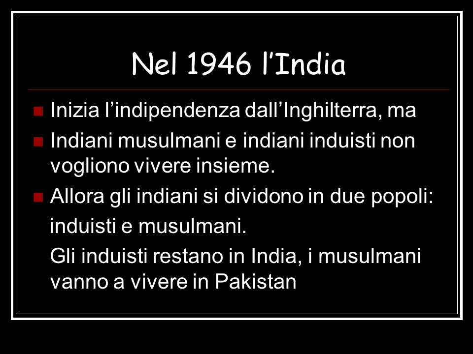 Nel 1946 l'India Inizia l'indipendenza dall'Inghilterra, ma