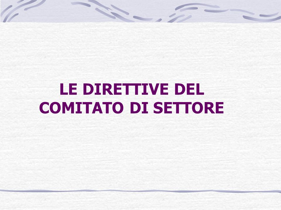 LE DIRETTIVE DEL COMITATO DI SETTORE
