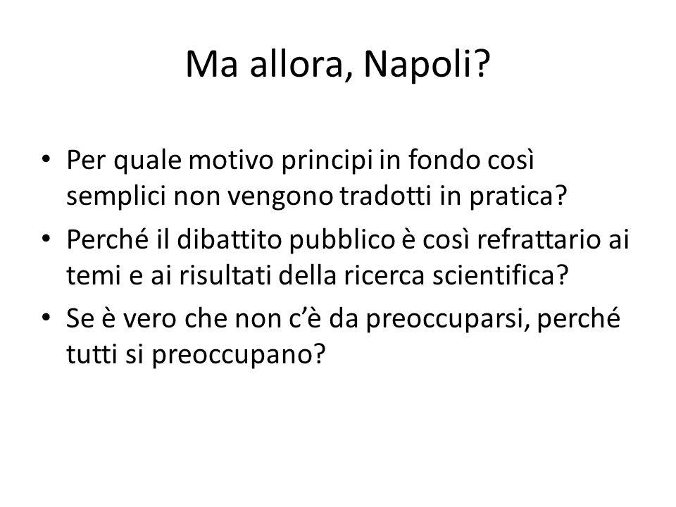 Ma allora, Napoli Per quale motivo principi in fondo così semplici non vengono tradotti in pratica