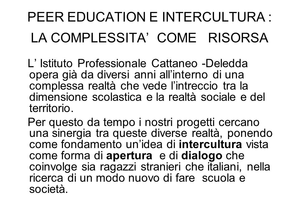PEER EDUCATION E INTERCULTURA : LA COMPLESSITA' COME RISORSA