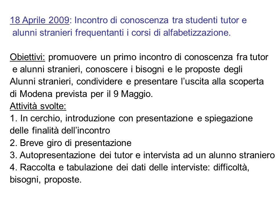 18 Aprile 2009: Incontro di conoscenza tra studenti tutor e