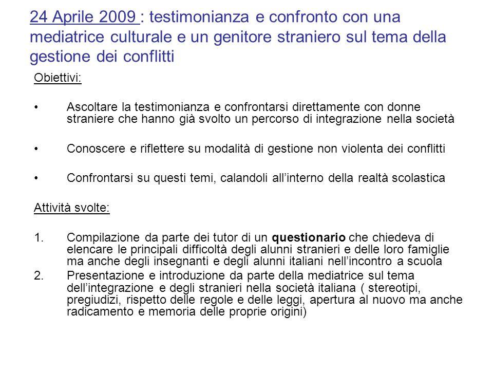 24 Aprile 2009 : testimonianza e confronto con una mediatrice culturale e un genitore straniero sul tema della gestione dei conflitti