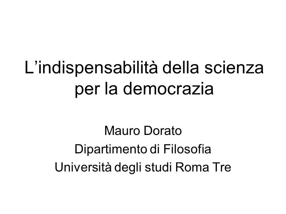 L'indispensabilità della scienza per la democrazia