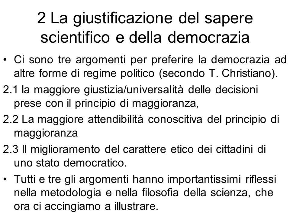 2 La giustificazione del sapere scientifico e della democrazia