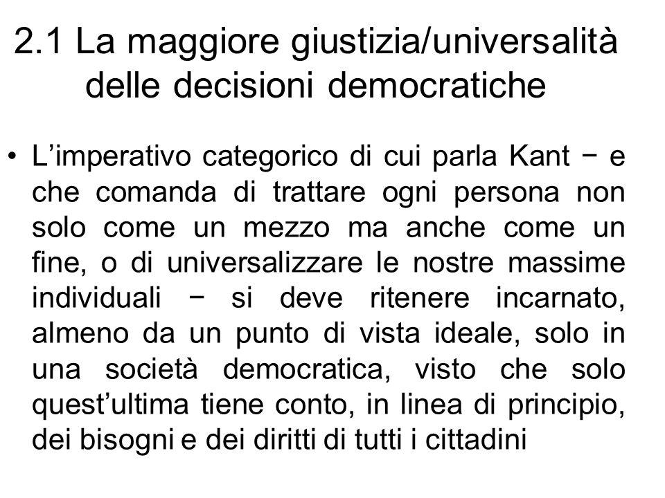 2.1 La maggiore giustizia/universalità delle decisioni democratiche