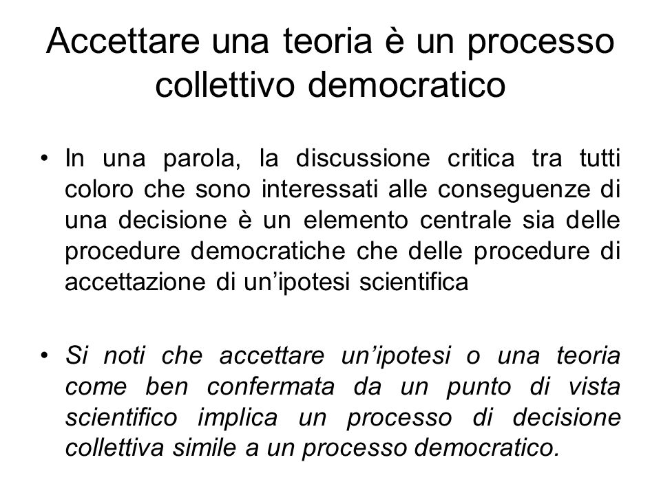 Accettare una teoria è un processo collettivo democratico