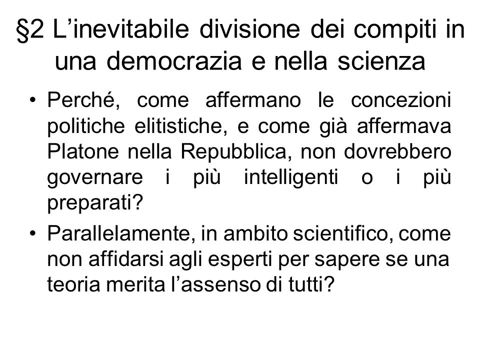 §2 L'inevitabile divisione dei compiti in una democrazia e nella scienza