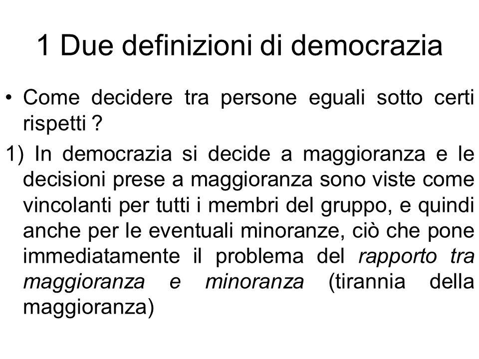 1 Due definizioni di democrazia