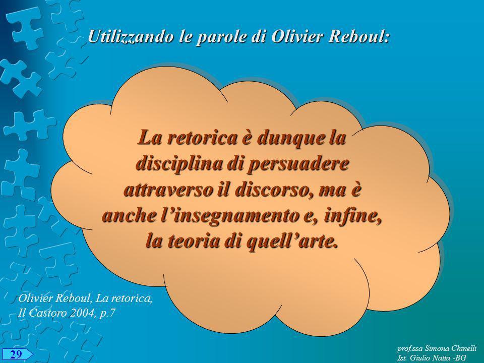 Utilizzando le parole di Olivier Reboul: