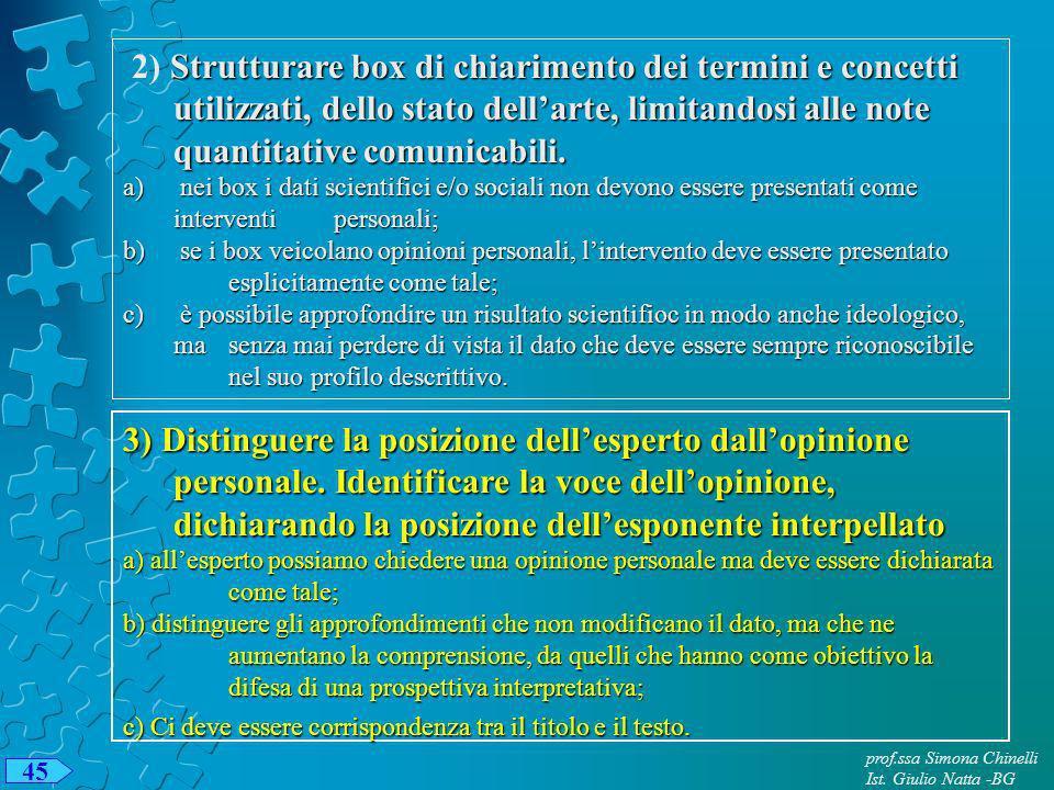 2) Strutturare box di chiarimento dei termini e concetti utilizzati, dello stato dell'arte, limitandosi alle note quantitative comunicabili.