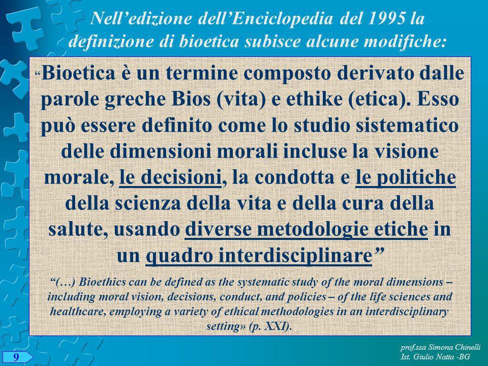 Nell'edizione dell'Enciclopedia del 1995 la definizione di bioetica subisce alcune modifiche: