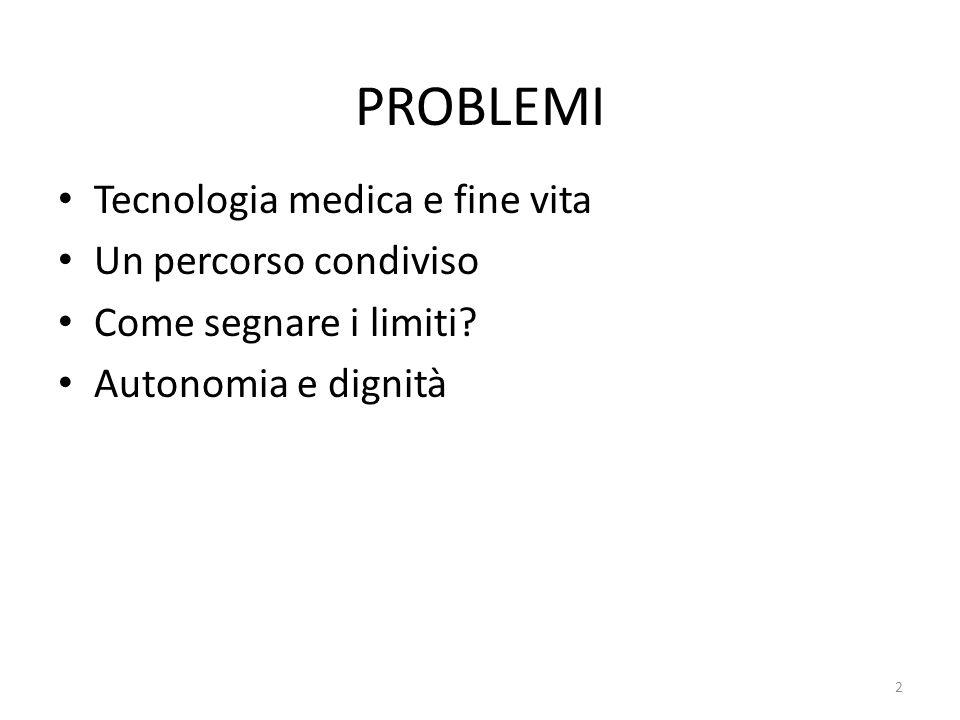 PROBLEMI Tecnologia medica e fine vita Un percorso condiviso