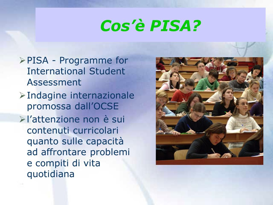 Cos'è PISA PISA - Programme for International Student Assessment