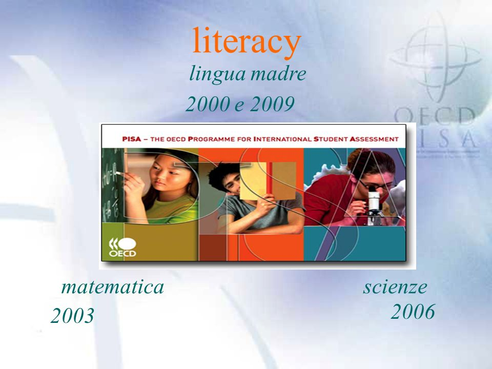 literacy lingua madre 2000 e 2009 matematica scienze 2006 2003
