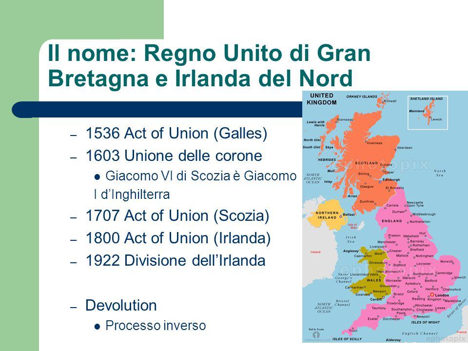 Il nome: Regno Unito di Gran Bretagna e Irlanda del Nord