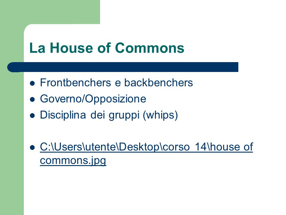 La House of Commons Frontbenchers e backbenchers Governo/Opposizione