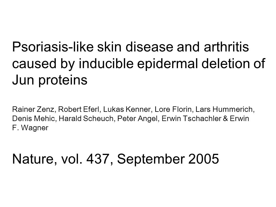 Psoriasis-like skin disease and arthritis