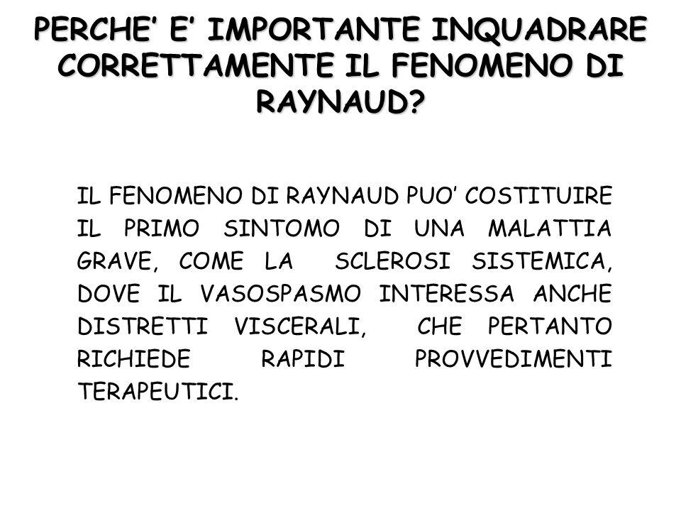 PERCHE' E' IMPORTANTE INQUADRARE CORRETTAMENTE IL FENOMENO DI RAYNAUD