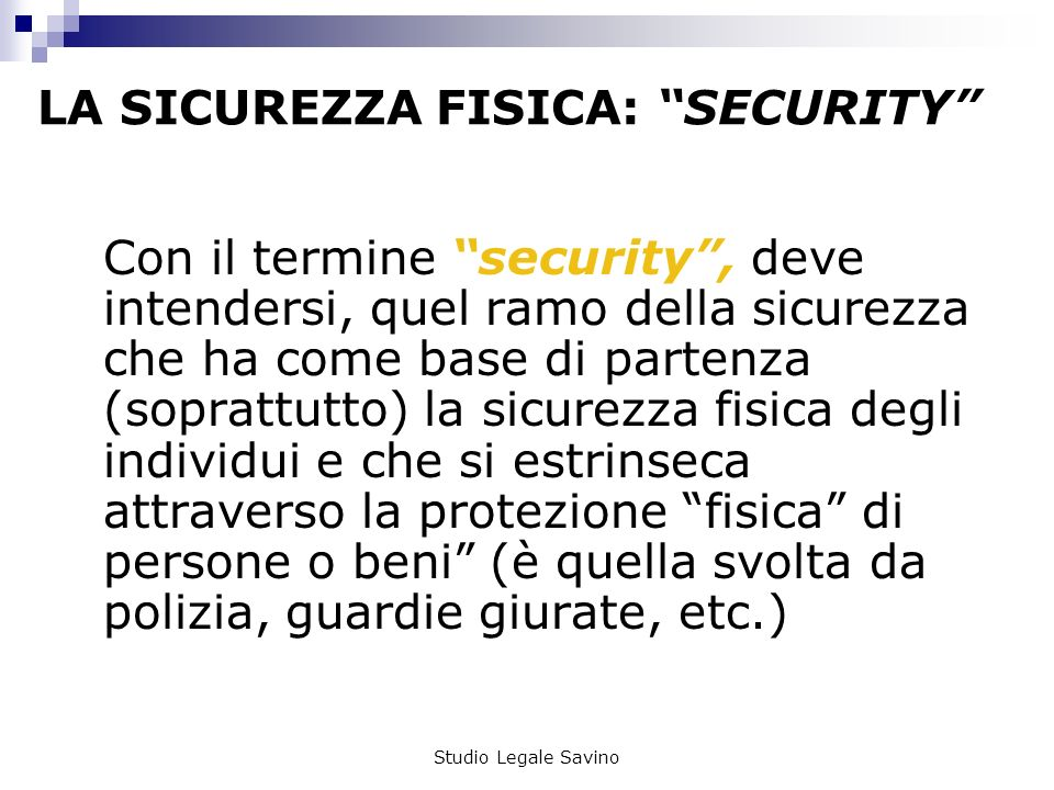 LA SICUREZZA FISICA: SECURITY