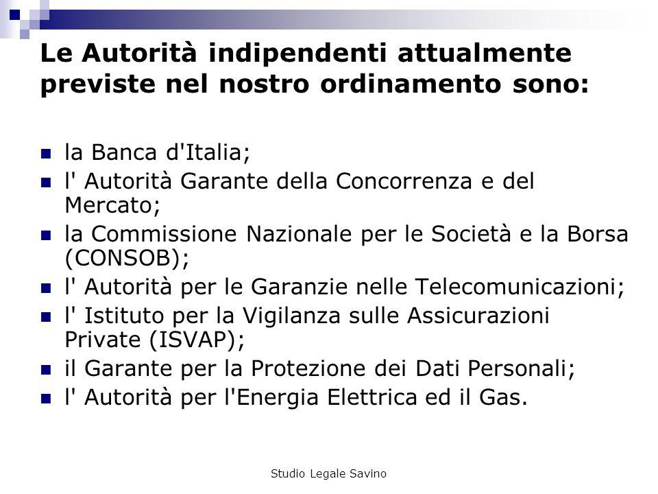 Le Autorità indipendenti attualmente previste nel nostro ordinamento sono: