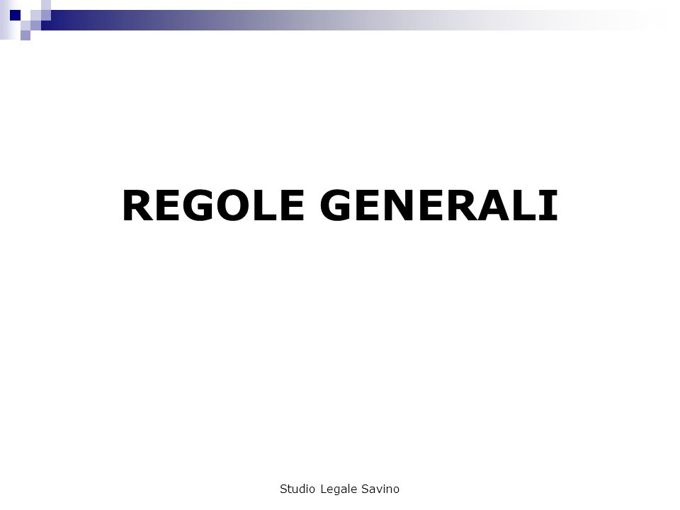 REGOLE GENERALI Studio Legale Savino