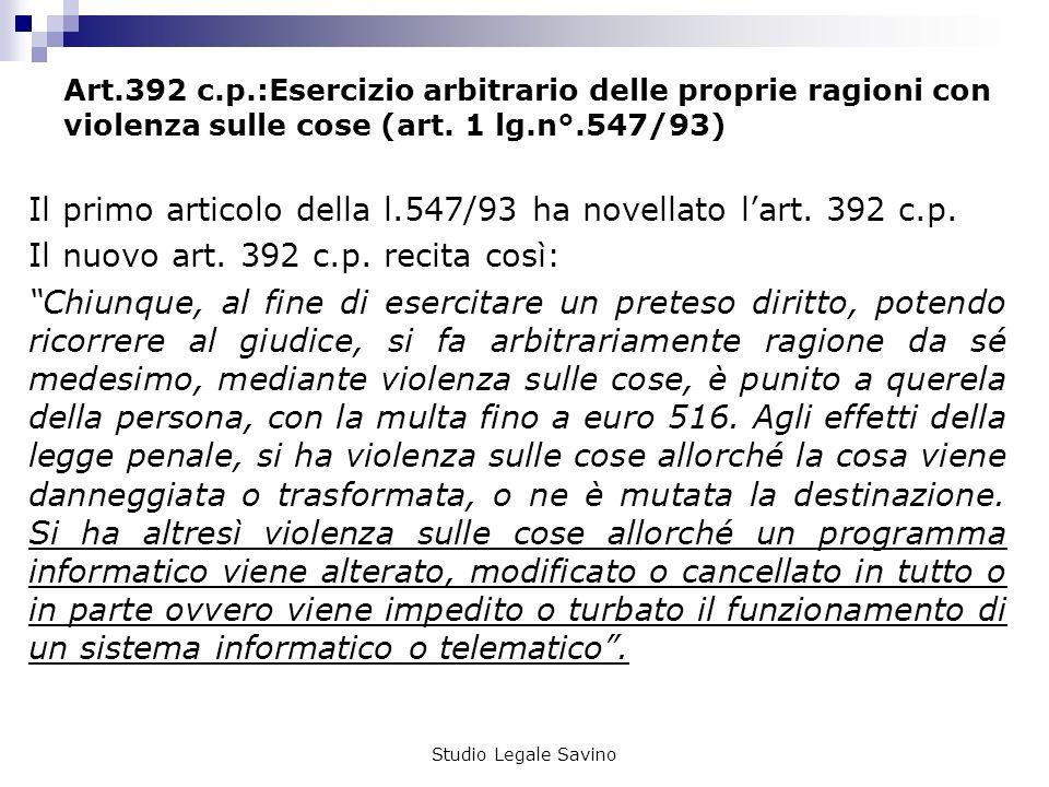 Il primo articolo della l.547/93 ha novellato l'art. 392 c.p.