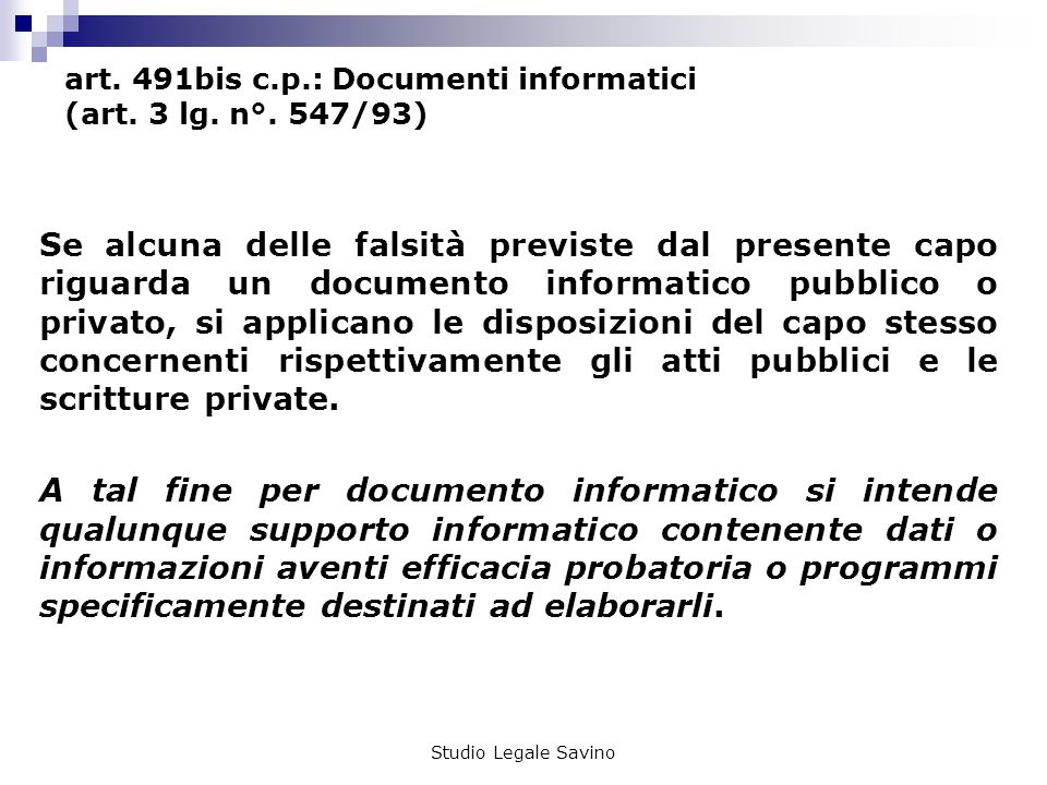 art. 491bis c.p.: Documenti informatici (art. 3 lg. n°. 547/93)