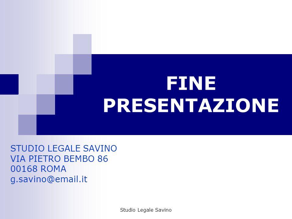 STUDIO LEGALE SAVINO VIA PIETRO BEMBO 86 00168 ROMA g.savino@email.it