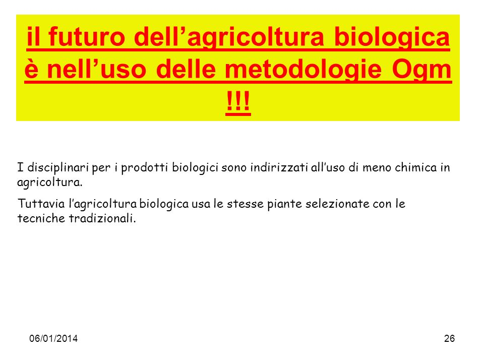 il futuro dell'agricoltura biologica è nell'uso delle metodologie Ogm !!!