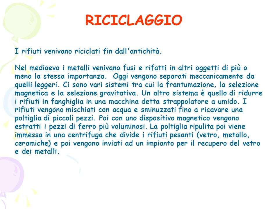 RICICLAGGIO I rifiuti venivano riciclati fin dall antichità.
