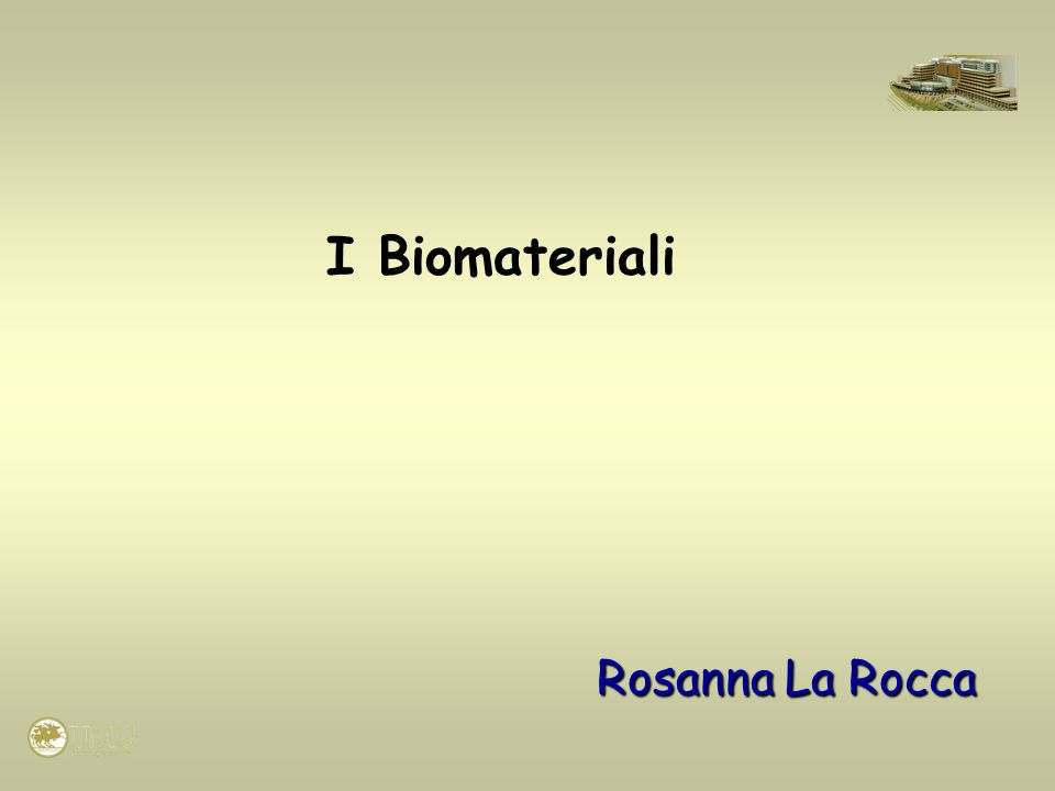 I Biomateriali Rosanna La Rocca