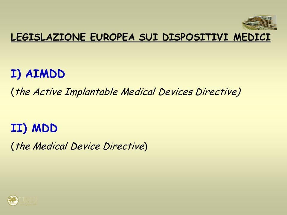 AIMDD II) MDD LEGISLAZIONE EUROPEA SUI DISPOSITIVI MEDICI