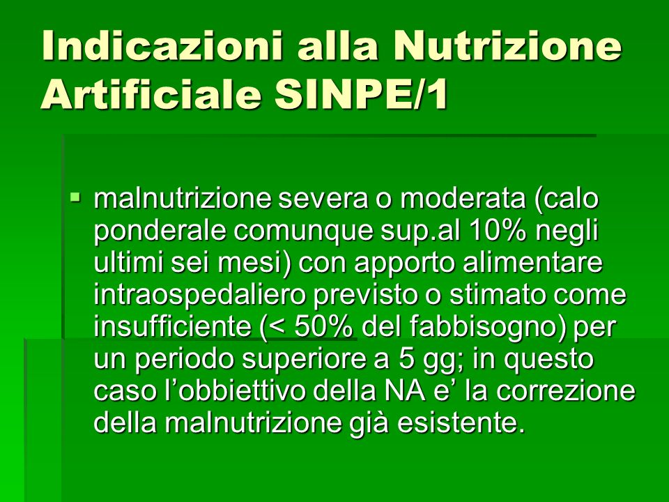 Indicazioni alla Nutrizione Artificiale SINPE/1