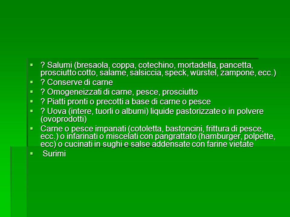 Salumi (bresaola, coppa, cotechino, mortadella, pancetta, prosciutto cotto, salame, salsiccia, speck, würstel, zampone, ecc.)