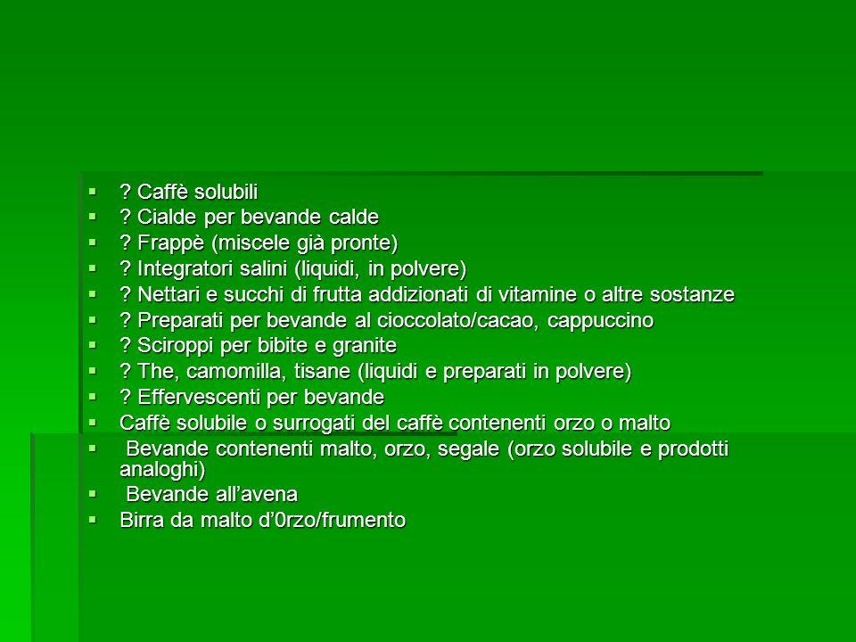 Caffè solubili Cialde per bevande calde. Frappè (miscele già pronte) Integratori salini (liquidi, in polvere)
