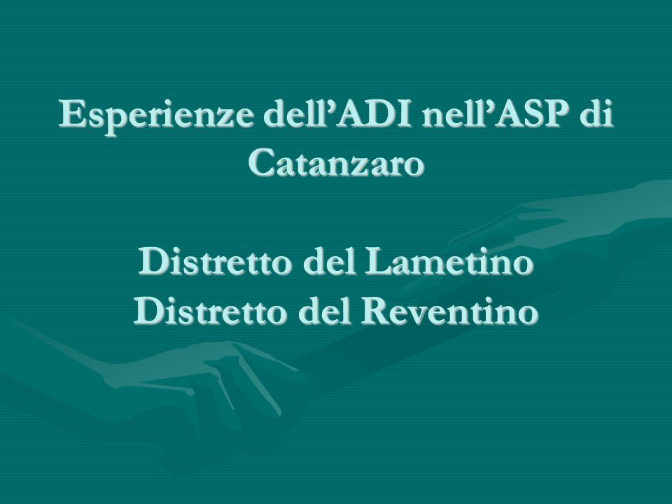 Esperienze dell'ADI nell'ASP di Catanzaro Distretto del Lametino Distretto del Reventino