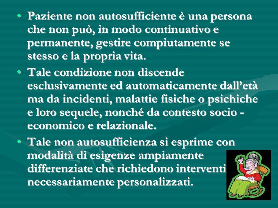 Paziente non autosufficiente è una persona che non può, in modo continuativo e permanente, gestire compiutamente se stesso e la propria vita.