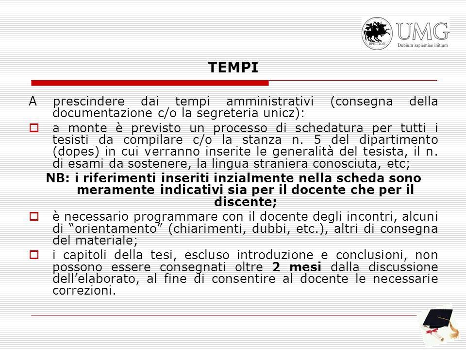 TEMPI A prescindere dai tempi amministrativi (consegna della documentazione c/o la segreteria unicz):
