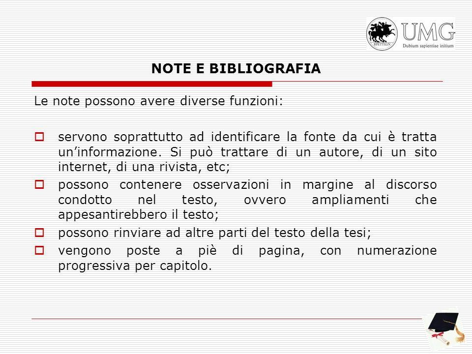 NOTE E BIBLIOGRAFIA Le note possono avere diverse funzioni: