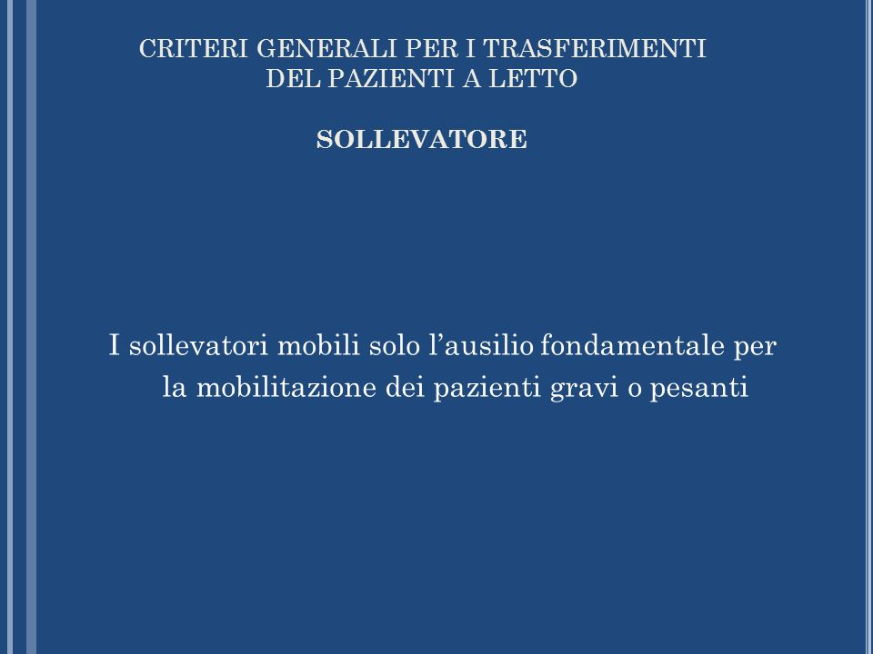 CRITERI GENERALI PER I TRASFERIMENTI DEL PAZIENTI A LETTO SOLLEVATORE