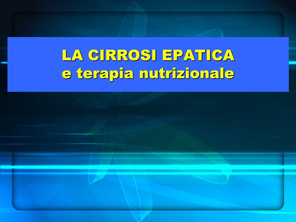 LA CIRROSI EPATICA e terapia nutrizionale